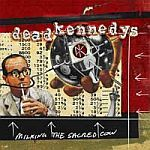 Cover DEAD KENNEDYS, milking the sacred cow