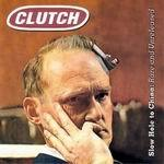 CLUTCH, slow hole to china: rare & unreleased cover