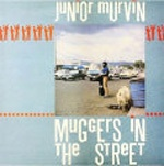 JUNIOR MURVIN, muggers in the street cover