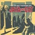 Cover JAYA THE CAT, more late night transmission