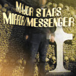 MAJOR STARS, mirror/messenger cover