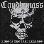 CANDLEMASS, king of the grey islands cover