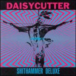 DAISYCUTTER, shithammer deluxe cover