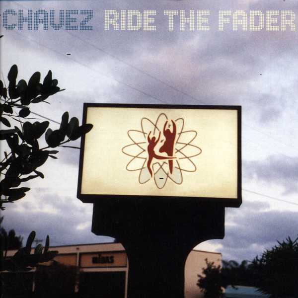 Cover CHAVEZ, ride the fader