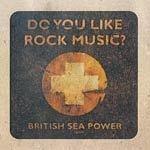 BRITISH SEA POWER, do you like rock music ? cover
