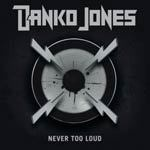 Cover DANKO JONES, never too loud