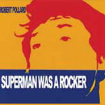 Cover ROBERT POLLARD, superman was a rocker