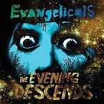 Cover EVANGELICALS, evening descends