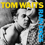 Cover TOM WAITS, rain dogs