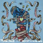 Cover MIKE HALE, broken with no hope