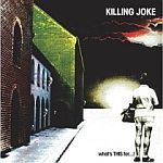 KILLING JOKE, what´s this for cover