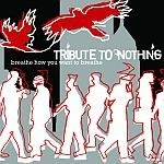 Cover TRIBUTE TO NOTHING, breathe how you want to breathe