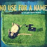 NO USE FOR A NAME, feel good record of the year cover