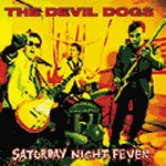 Cover DEVIL DOGS, saturday night fever