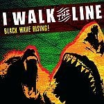 Cover I WALK THE LINE, black wave rising