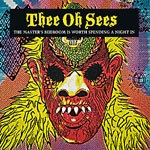 THEE OH SEES, master´s bedroom is worth spending... cover