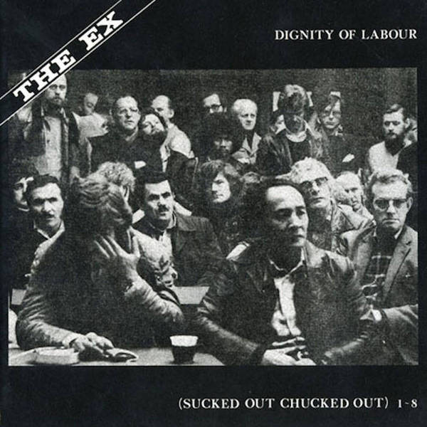 THE EX, dignity of labour cover