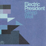 ELECTRIC PRESIDENT, sleep well cover