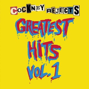 COCKNEY REJECTS, greatest hits vol. 1 cover