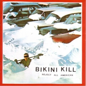 BIKINI KILL, reject all american cover