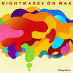 NIGHTMARES ON WAX, thought so cover