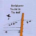 BEN WEAVER, ax in the oak cover