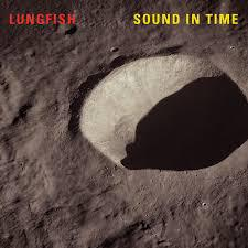 Cover LUNGFISH, sound in time