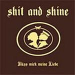 SHIT AND SHINE, kuess mich, meine liebe cover