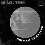 BLACK TIME, double negative cover