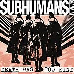 Cover SUBHUMANS, death was too kind