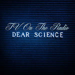 TV ON THE RADIO, dear science cover