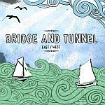 BRIDGE AND TUNNEL, east west cover