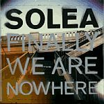 Cover SOLEA, finally we are nowhere