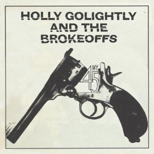 HOLLY GOLIGHTLY & THE BROKEOFFS, my 45/getting high for jesus cover