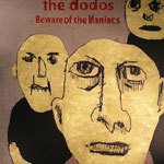 Cover DODOS, beware of the maniacs