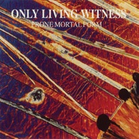 ONLY LIVING WITNESS, prone mortal form cover