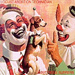 BUTTHOLE SURFERS, locust abortion technician cover