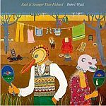 Cover ROBERT WYATT, ruth is stranger than richard