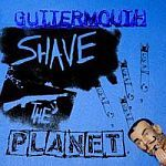 GUTTERMOUTH, shave the planet cover