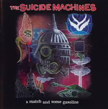 Cover SUICIDE MACHINES, a match & som gasoline + war