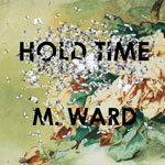 M. WARD, hold time cover