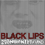 BLACK LIPS, 200 million thousand cover