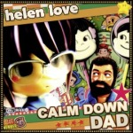 Cover HELEN LOVE, calm down dad