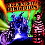 Cover BIG JOHN BATES, bangtown
