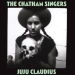 CHATHAM SINGERS, juju claudius cover