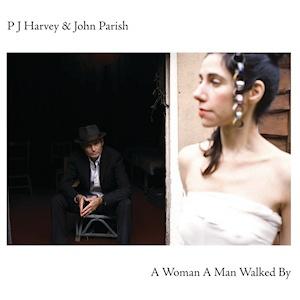 PJ HARVEY FEAT. JOHN PARISH, a woman a man walked by cover