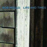 Cover BOB MOULD, life and times