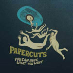PAPERCUTS, you can have what you want cover