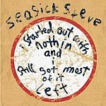 SEASICK STEVE, i started out with nothing cover
