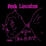 Cover PINK LINCOLNS, suck and bloat